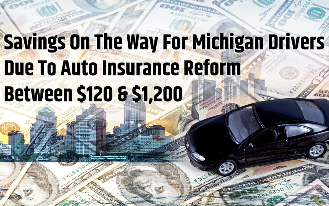 Savings On The Way For Michigan Drivers Due To Auto Insurance Reform Deal